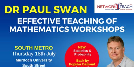 Paul Swan: Effective Teaching of Mathematics within the Number & Algebra Strand Workshop (South Metro)