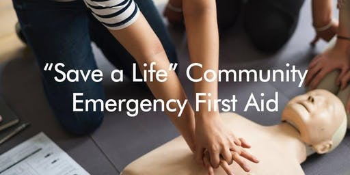'Save a Life' Community Emergency First Aid Training