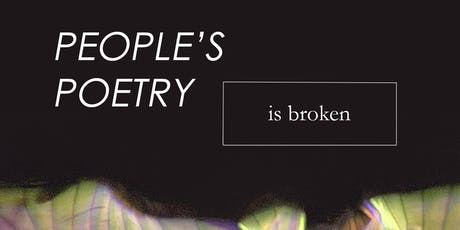 'People's Poetry is broken' - Spoken Word, Open-Mic Night tickets