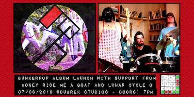 Bunkerpop Album Launch - Support: Honey Ride Me A Goat, Lunar Cycle B