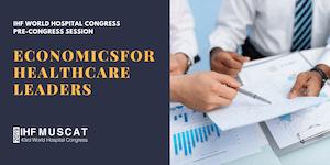 WHC 2019 Pre-congress event: Economics for Healthcare...