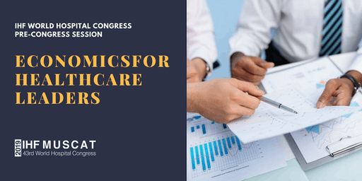 WHC 2019 Pre-congress event: Economics for Healthcare Leaders