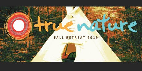True Nature Retreats Fall 2019 Tipi Village Oct 4-6 tickets