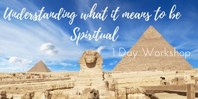 Understanding what it means to be Spiritual