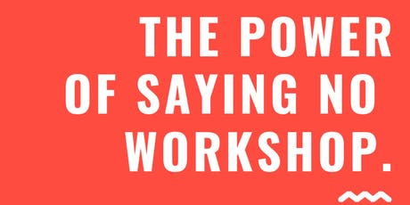 "The Power of Saying, ""No,"" Workshop How saying, ""No,"" to others means saying, ""YES!"" to you. Together we'll shift the paradigm of the word no and make it a tool in self-care and self-love. tickets"