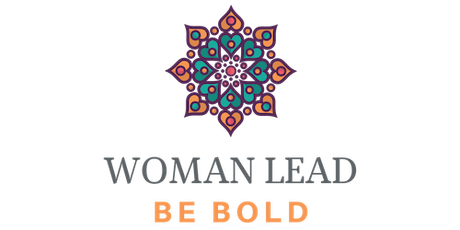 WOMAN LEAD: Be Bold! Inaugural Women's Conference & Growth Immersion tickets