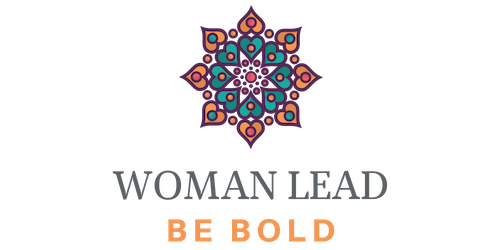 WOMAN LEAD: Be Bold! Inaugural Women's Conference & Growth Immersion