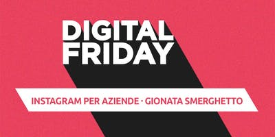 DIGITAL FRIDAY: Instagram per aziende