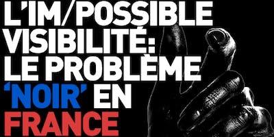 L%27Im-Possible+Visibilit%C3%A9%3A+le+probl%C3%A8me+%27noir