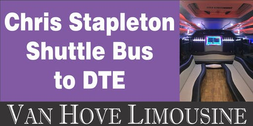 Chris Stapleton Shuttle Bus to DTE from Hamlin Pub 22 Mile & Hayes