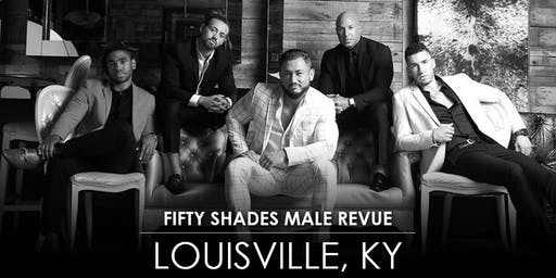 Fifty Shades Male Revue Louisville