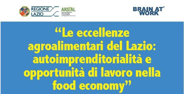 LE ECCELLENZE AGROALIMENTARI DEL LAZIO: AUTOIMPRENDITORIALITÀ E OPPORTUNITÀ DI LAVORO NELLA FOOD ECONOMY