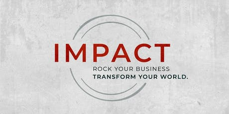 IMPACT 2019: Rock Your Business and Transform Your World! tickets