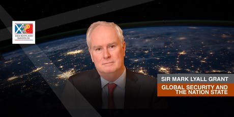 Sir Mark Lyall Grant - Global Security and the Nation State (Glasgow) tickets