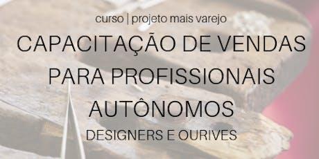 Capacitação de Vendas para Profissionais Autônomos: Designer e Ourives [11 e 12 de Julho] ingressos