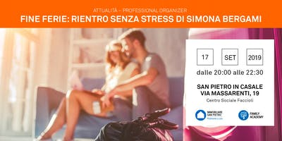 17/09/2019 Professional Organizer: Le ferie sono terminate – Come tornare al lavoro e a scuola senza stress – San Pietro in Casale