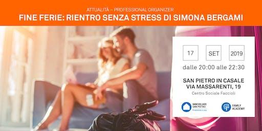 17/09/2019 Professional Organizer: Le ferie sono terminate - Come tornare al lavoro e a scuola senza stress - San Pietro in Casale