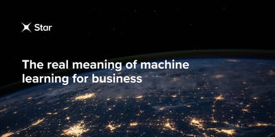 The real meaning of machine learning for business