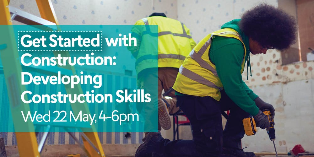 Get Started With Construction Developing Construction Skills