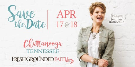 Fresh Grounded Faith - Chattanooga, TN - Apr 17-18, 2020 tickets
