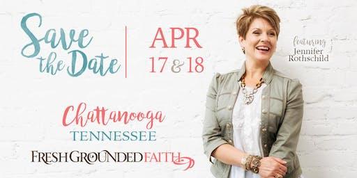 Fresh Grounded Faith - Chattanooga, TN - Apr 17-18, 2020