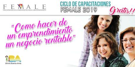 Con FEMALE llevá tu emprendimiento a un negocio rentable. Capacitate GRATIS! entradas