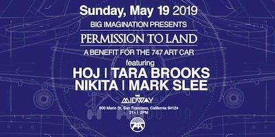 Permission to Land: 747 Art Car Benefit w Hoj, Tara Brooks, Nikita + More