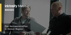 intrinsify.meetup Bremen