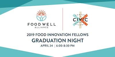 2019 Food Innovation Fellowship Graduation Showcase