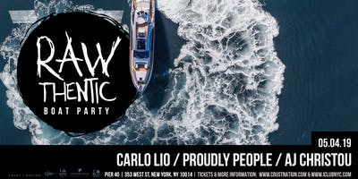 RAWTHENTIC+Boat+Party+w-+Carlo+Lio%2C+Proudly+P