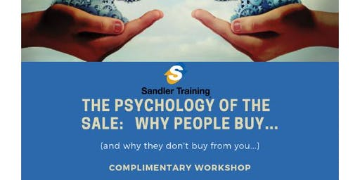 The Psychology Of The Sale: Why People Buy...And Why They Don't Buy From You) June 26 in Lafayette Hill