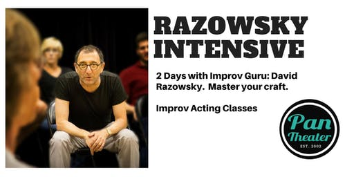 David Razowsky Improv Intensive at Pan Theater - Oakland - Master Improv Acting Class