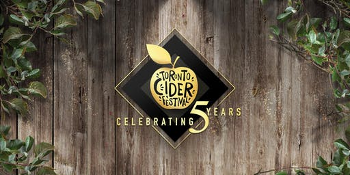 Toronto Cider Festival Celebrating 5 Years!
