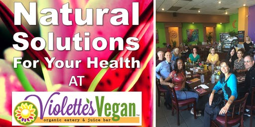Natural Solutions for Your Health (at Violettes Vegan)
