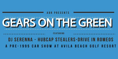 Gears on the Green - A Pre-1995 Car Show at the Avila Beach Golf Resort
