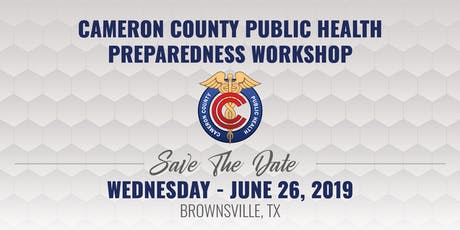 Cameron County Public Health Preparedness Workshop tickets