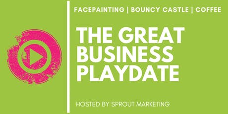 The Great Business Playdate  tickets