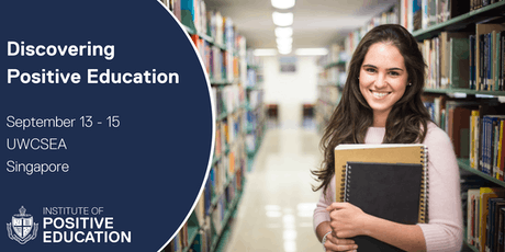 Discovering Positive Education, Singapore (September 2019) tickets