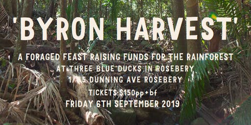 'BYRON HARVEST' a Foraged Feast Raising Funds for the Rainforest