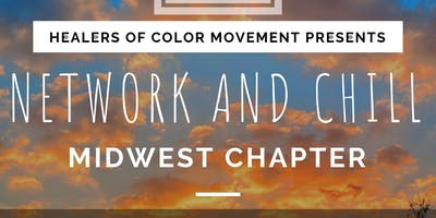 Healers of Color Movement (Midwest): Network and Chill