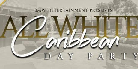 The 4th Annual  All White Caribbean Day Party PHX tickets