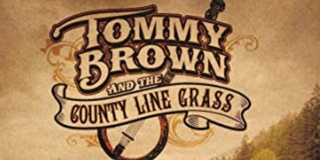 Tommy Brown & County Line Grass. tickets