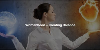 Womanhood - Creating Balance