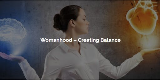 Womanhood - Creating Balance