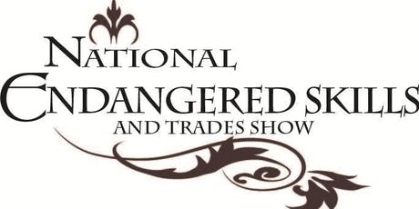 National Endangered Skills and Trades Show tickets