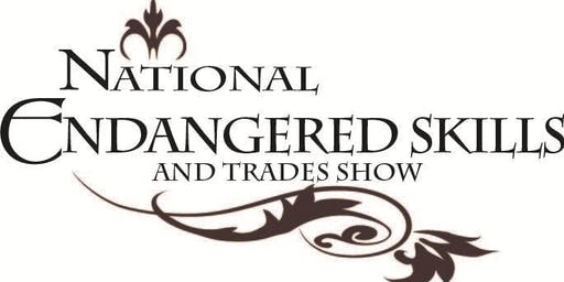 National Endangered Skills and Trades Show
