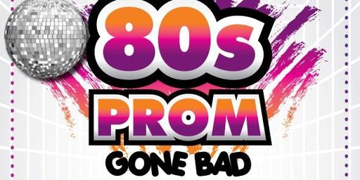 80's Prom Gone Bad