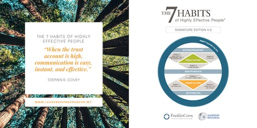 The 7 Habits Of Highly Effective People 21-23 October 2019