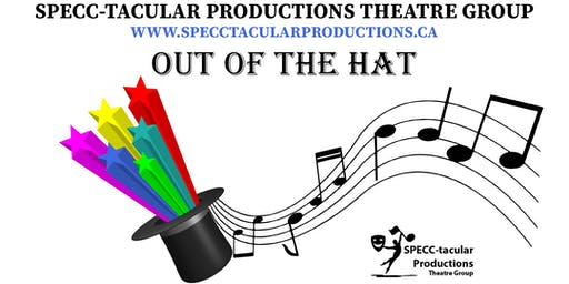 Out of the Hat - SPECC-tacular Productions Theatre Group