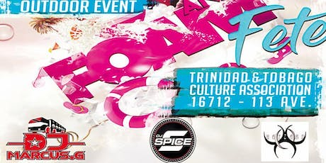 YEG Trinifeters along side Artafactsmusic presents THE ANNUAL FOAM FETE tickets